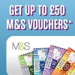 Get up to £50 in M&S vouchers for you and a friend