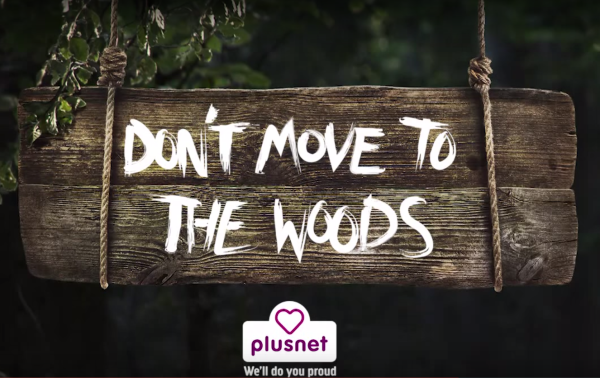 Plusnet Don't Move To the Woods Advert