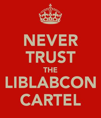 never-trust-the-liblabcon-cartel