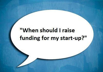 When-should-i-raise-funding-for-my-start-up.jpg